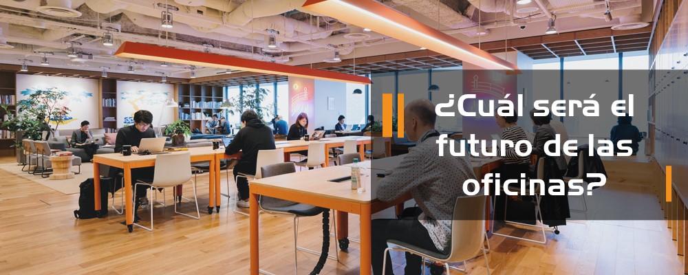 ¿Cuál es el futuro de las oficinas ante COVID-19?